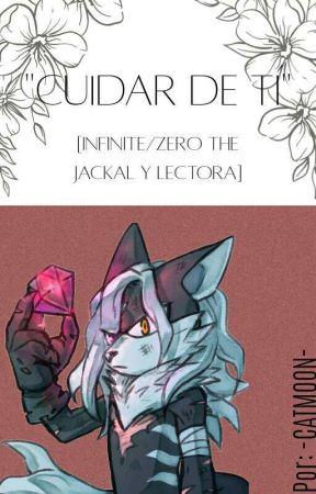 """•""""Cuidar De Tí""""• [Infinite/Zero The Jackal Y Lectora] by -CATMOON-"""