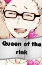 Queen of the Rink (Tsukishima x Reader) by bommspringg