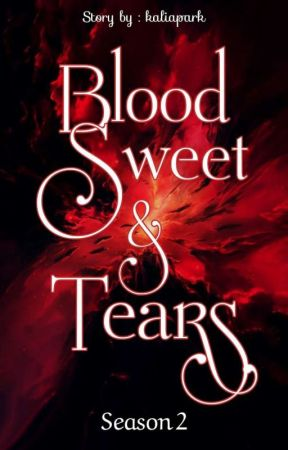 Blood, Sweet and Tears 2 ✓ by kaliapark