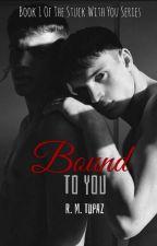 Bound To You by SagittariusBoii