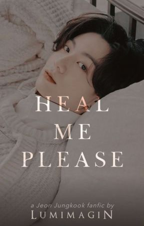 Heal Me Please (completed) by lumimagin