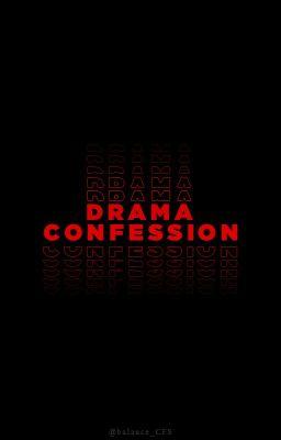 DRAMA CONFESSION