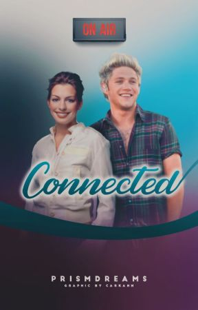 Connected || Niall Horan AU by prismdreams