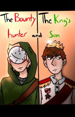 The Bounty Hunter and the King's Son by StinkyJuice