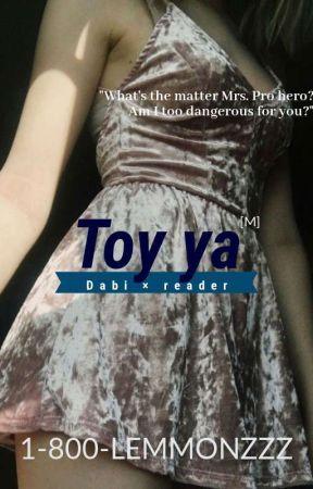 Toy ya (Dabi×reader) (M) by 1-800-LEMMONZZZ