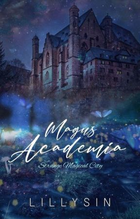 Magus Academia : Strange Magical City (ON-GOING) by Lillysin