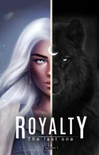 Royalty : The last one by 3am121