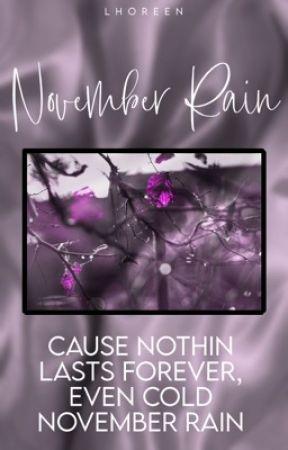 NOVEMBER RAIN ⋆ 𝗺𝗶𝘀𝗰  by -perfectxcrime