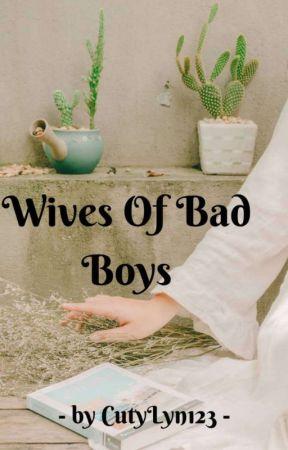 Wives of Bad Boys by CutyLyn123