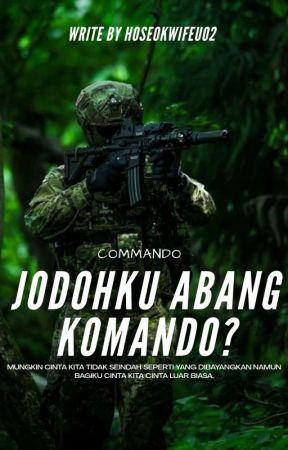 Jodohku Abang Komando? by hoseokwifeu02