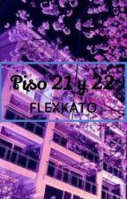 Piso 21 y 22 ||flexkato|| by Xx_morado_xX