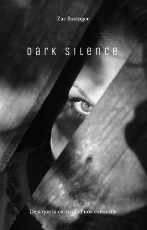 DARK SILENCE  by ZacBasinger