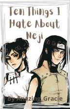 Ten Things I Hate About Neji by anazing__gracie