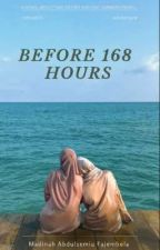 UNDER 168 HOURS  [BOOK 1, 168 HOURS SERIES] by Madinah_Writes