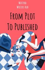 From Plot To Published by WattpadWritersHub