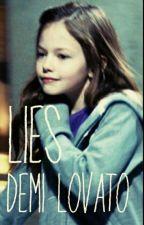 Lies - Demi Lovato Fanfiction by saja_maayah