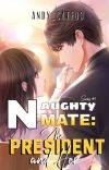 NAUGHTY MATE: THE PRESIDENT AND HER [SERIES #1][COMPLETED]√ cover