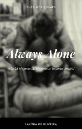 Always Alone by laviniioliveira