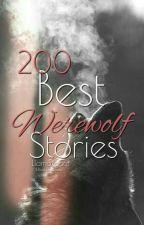 200 Best Werewolf Stories by llamaxgoat