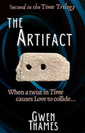 The Artifact (Book 2, Time Series) by GwenThames
