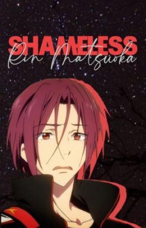 shameless    rin matsuoka x reader by chxrryfxck