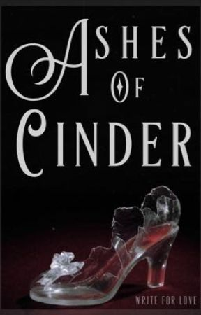 Ashes of Cinder by Hpalwaysss