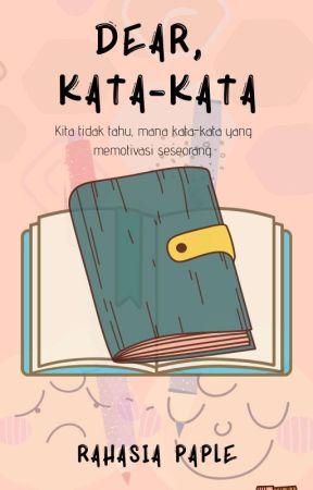 Dear, Kata-kata by rahasiapaple