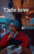 Cafe LOVE // kim. taehyung🐯 by Ananya12133333