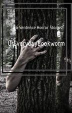 Short Horror Stories by UrEverydayBookworm
