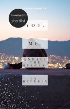 You, Me, and All The Spaces In-between by AvidlyAsinine