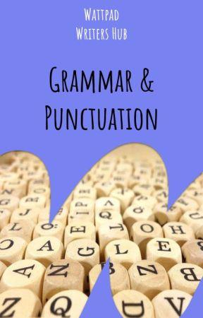 Grammar & Punctuation by WattpadWritersHub