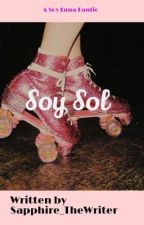 Soy Sol (A Soy Luna Fanfic) by Sapphire_TheWriter