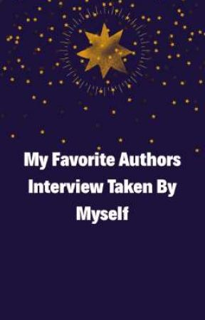 My Favourite Authors Interview Taken By Myself by kiruthijay