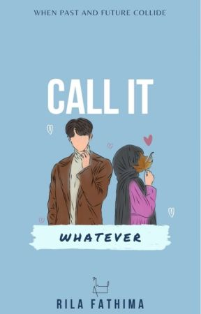 Call It Whatever  by RilaF7