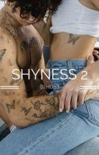 SHYNESS 2 par 01h063