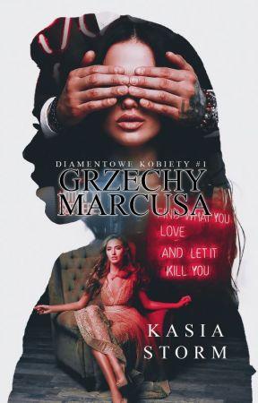 Grzechy Marcusa | Diamentowe Kobiety by KatieBrillare