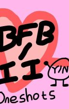 BFB / II X Reader (Remade!) (Requests Closed) by MystikHope