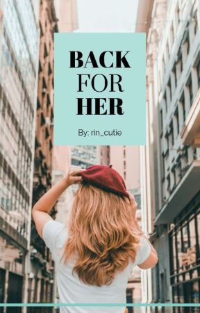 Back For Her [Artemis Girls Series #1] by rin_cutie
