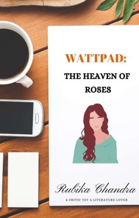 Wattpad: The Heaven Of Roses by RubikaChandra