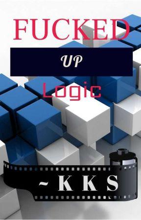 Fucked up logic [✔] by KKS_23