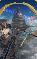 Love for you Kirito x reader  by Chizu-Hinata88