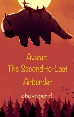 Avatar: The Second-to-Last Airbender by chevalperd