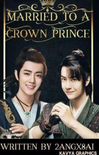 Married to a crown prince (XianWang/Wangxian) cover