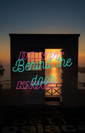 Behind the door by WorthlessPerson101