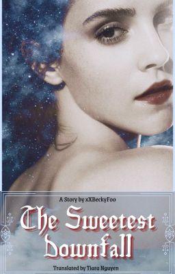 Đọc truyện [FIC DỊCH - DRAMIONE] - The Sweetest Downfall - by xXBeckyFoo