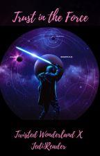 Trust In the Force ( Twisted Wonderland X Jedi!Reader ) by FalltheFandomFan96