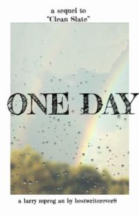One Day  ~ larry mpreg au ~ book 2 cover