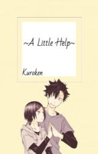 -A Little Help- (KuroKen) by Sam12B