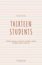 THIRTEEN STUDENTS by queenvilan