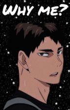 Why me? (Ushijima X Reader story) by jlesliej